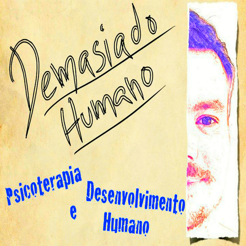 Demasiado Humano - Psicoterapias e Desenvolvimento Pessoal